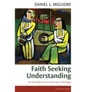 Faith Seeking Understanding: An Introduction to Christian Theology by Migliore, Daniel L., 9780802871855