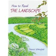 How to Read the Landscape by Whitefield, Patrick, 9781856231855