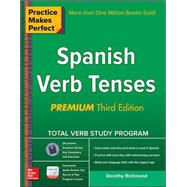 Practice Makes Perfect Spanish Verb Tenses, Premium 3rd Edition by Richmond, Dorothy, 9780071841856