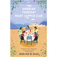 The Umbrian Thursday Night Supper Club by De Blasi, Marlena, 9780099591856