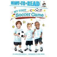 My First Soccer Game by Capucilli, Alyssa Satin; Jensen, Leyah, 9781481461856