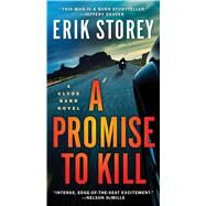 A Promise to Kill A Clyde Barr Novel by Storey, Erik, 9781501181856