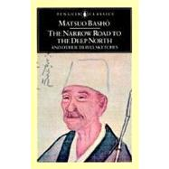 The Narrow Road to the Deep North and Other Travel Sketches by Basho, Matsuo (Author); Yuasa, Noboyuki (Translator); Yuasa, Noboyuki (Introduction by), 9780140441857