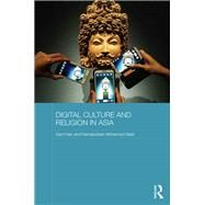 Digital Culture and Religion in Asia by Han; Sam, 9780415521857