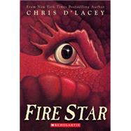 Fire Star (The Last Dragon Chronicles #3) by D'lacey, Chris, 9780439901857