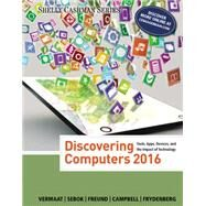 Discovering Computers ©2016 by Vermaat, Misty E.; Sebok, Susan L.; Freund, Steven M.; Campbell, Jennifer T.; Frydenberg, Mark, 9781305391857