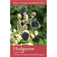 Hedgerow River Cottage Handbook No.7 by Wright, John, 9781408801857