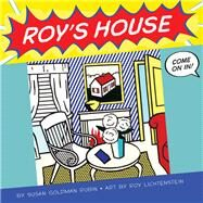 Roy's House by Rubin, Susan Goldman; Lichtenstein, Roy (CON), 9781452111858