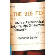 The Big Fix by Greider, Katharine, 9781586481858