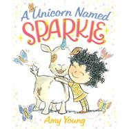 A Unicorn Named Sparkle by Young, Amy, 9780374301859