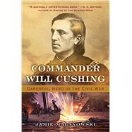 Commander Will Cushing by Malanowski, Jamie, 9780393351859