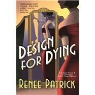 Design for Dying A Lillian Frost & Edith Head Novel by Patrick, Renee, 9780765381859