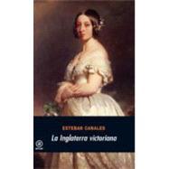 La Inglaterra victoriana / Victorian England by Canales, Esteban, 9788446011859