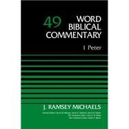 1 Peter by Michaels, J. Ramsey; Hubbard, David Allen; Barker, Glenn W.; Watts, John D. W.; Martin, Ralph P., 9780310521860