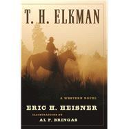 T. H. Elkman by Heisner, Eric H., 9781510711860