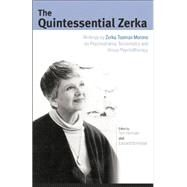 The Quintessential Zerka: Writings by Zerka Toeman Moreno on Psychodrama, Sociometry and Group Psychotherapy by Moreno,Zerka T;Schreiber,Edwar, 9781138871861