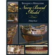 Building a Miniature Navy Board Model by Reed, Philip; Wall, Michael, 9781848321861