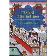 The Land of the Five Flavors by Hollmann, Thomas O.; Margolis, Karen, 9780231161862