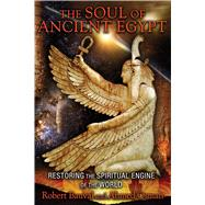 The Soul of Ancient Egypt by Bauval, Robert; Osman, Ahmed, 9781591431862