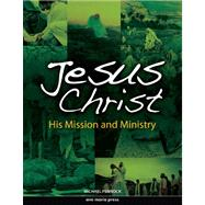Jesus Christ : His Mission and Ministry by Pennock, Michael, 9781594711862