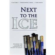 Next to the Ice by Cobb, Camm; Greig, Christopher J.; Smith, Kara, 9781771611862