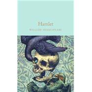Hamlet by Shakespeare, William; Gilbert, John; Mighall, Dr. Robert, 9781909621862