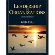 Leadership in Organizations by Yukl, Gary A., 9780132771863