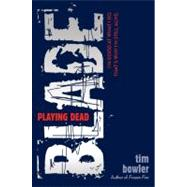 Blade: Playing Dead by Bowler, Tim, 9780399251863