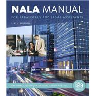 NALA Manual for Paralegals and Legal Assistants A General Skills & Litigation Guide for Today's Professionals by National Association of Legal Assistants, 9781133591863