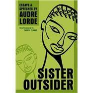 Sister Outsider by LORDE, AUDRECLARKE, CHERYL, 9781580911863