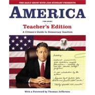 The Daily Show with Jon Stewart Presents America (The Book) Teacher's Edition by Stewart, Jon; The Writers of The Daily Show, 9780446691864