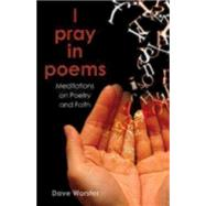 I Pray in Poems by Worster, Dave, 9780819231864