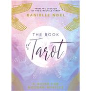 The Book of Tarot A Guide for Modern Mystics by Noel, Danielle, 9781449491864