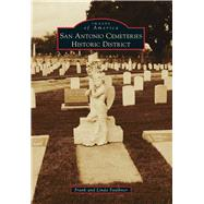 San Antonio Cemeteries Historic District by Faulkner, Frank; Faulkner, Linda, 9781467131865