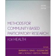 Methods for Community-Based Participatory Research for Health by Israel, Barbara A.; Eng, Eugenia; Schulz, Amy J.; Parker, Edith A., 9781118021866