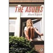 The Adults A Novel by Espach, Alison, 9781439191866