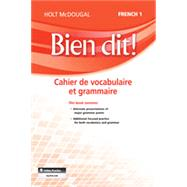 Holt McDougal Bien Dit!: Vocabulary and Grammar Workbook Student Edition Level 1A/1B/1 (French Edition) by MCDOUGA, 9780547951867