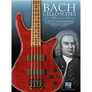 Bach Cello Suites for Electric Bass by Bach, Johann Sebastian (COP), 9781480361867