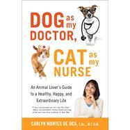 Dog As My Doctor, Cat As My Nurse by De Oca, Carlyn Montes; Notari, Giulia, 9781631521867