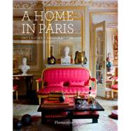 A Home in Paris: Interiors, Inspiration by De Laubier, Guillaume; Synave, Catherine, 9782080201867