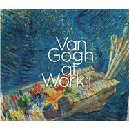 Van Gogh at Work by Vellekoop, Marije, 9780300191868