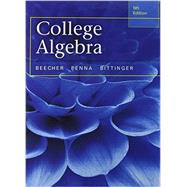 College Algebra with Integrated Review plus MML student access card and sticker by Beecher, Judith A.; Penna, Judith A.; Bittinger, Marvin L., 9780321981868