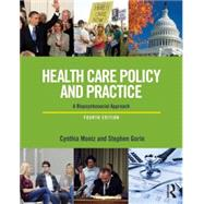 Health Care Policy and Practice: A Biopsychosocial Perspective by Moniz; Cynthia, 9780415721868