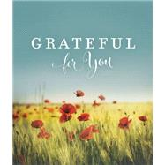 Grateful for You by Thomas Nelson Publishers, 9780529121868