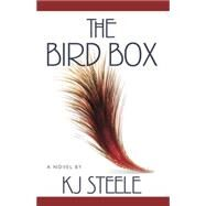 The Bird Box by Steele, K. J., 9781611881868