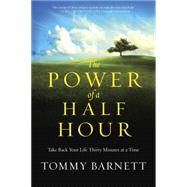 The Power of a Half Hour by Barnett, Tommy, 9780307731869