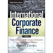 International Corporate Finance + Website Value Creation with Currency Derivatives in Global Capital Markets by Jacque, Laurent L., 9781118781869