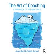 The Art of Coaching: A Handbook of Tips and Tools by Bird; Jenny, 9781138891869