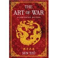 The Art of War Illustrated Edition by Tzu, Sun, 9781454911869