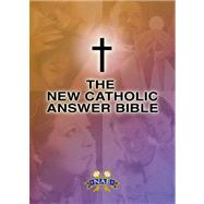 New Catholic Answer Bible-NABRE by Thigpen, Paul; Armstrong, Dave, 9781592761869